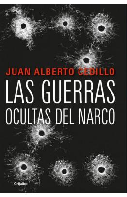 Las guerras ocultas del narco