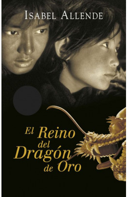 El Reino del Dragón de Oro (Memorias del Águila y del Jaguar 2)