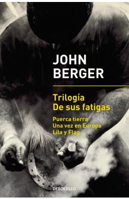 Trilogía De sus fatigas (Puerca tierra   Una vez en Europa   Lila y Flag)