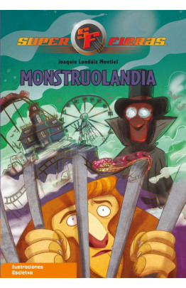 Monstruolandia (Serie Superfieras 4)