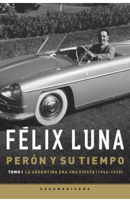 Perón y su tiempo (Tomo 1)