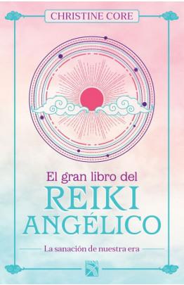El gran libro del reiki angélico