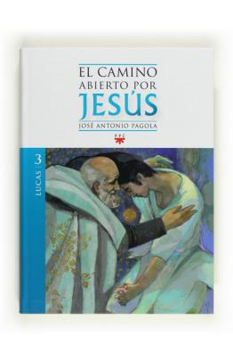 El camino abierto por Jesús. Lucas (eBook-ePub)