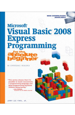 Microsoft® Visual Basic® 2008 Express Programming for the Absolute Beginner