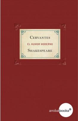 Cervantes y Shakespeare. El humor moderno