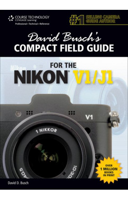 David Busch's Compact Field Guide for the Nikon V1/J1