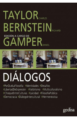 Diálogos. Taylor Charles y Bernstein Richard con Daniel Gamper