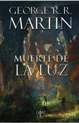 Muerte de la luz (Biblioteca George R. R. Martin)