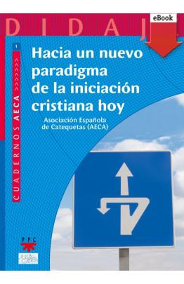 Hacia un nuevo paradigma de la iniciación cristiana hoy (eBook-ePub)